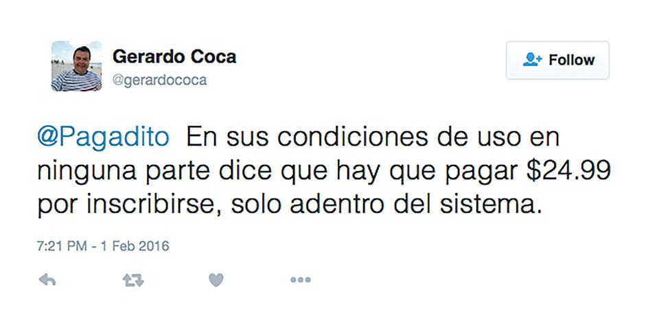 Gerardo_Coca_on_Twitter_@Pagadito_En_sus_condiciones_de_uso_en_ninguna_parte_dice_que_hay_que_pagar_$24.99_por_inscribirse,_solo_adentro_del_sistema._-_2016-05-31_13.02.39